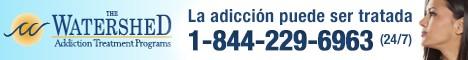 The Watershed | Programa de Tratamiento de Adicción | La Adicción puede ser tratada | Llama ahora 24/7 1-844-229-6963